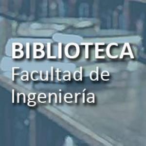 """Universidad Nacional de Cuyo. Facultad de Ingeniería - Biblioteca """"Egidio Feruglio"""""""