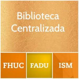 Universidad Nacional del Litoral. Facultad de Arquitectura, Diseño y Urbanismo - Biblioteca Centralizada FHUC-FADU-ISM